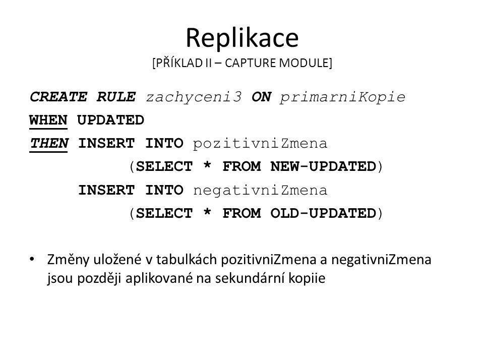 Replikace [PŘÍKLAD II – CAPTURE MODULE]